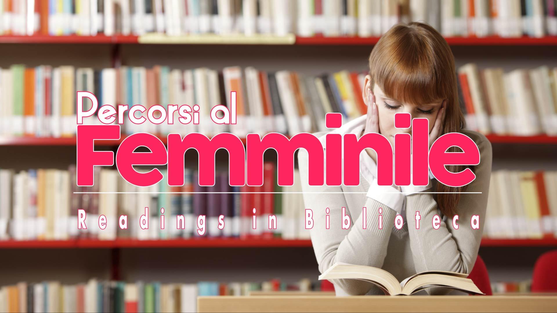 PERCORSI al FEMMINILE READINGS in BIBLIOTECA